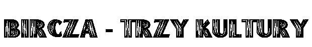Bircza - Trzy kultury